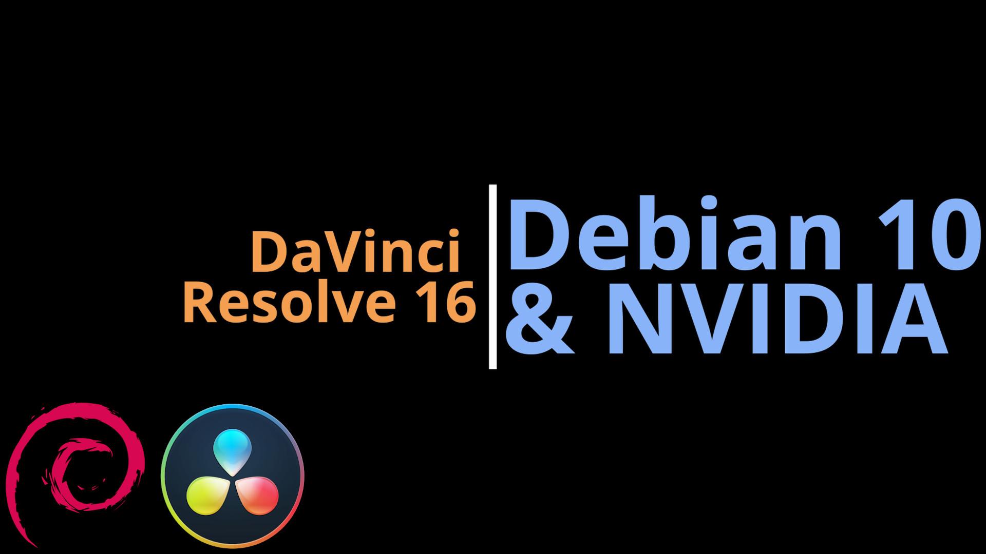 Install DaVinci Resolve 16 On Debian 10 (NVIDIA) – LinuxGameCast